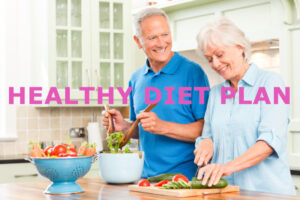Healthy Habits at Age 60 and beyond Healthy Diet Plan for People over 70 years age | Diet Plans